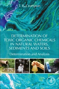 Determination of toxic organic chemicals in natural waters, sediments and soils book cover image