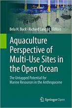 Aquaculture Perspective of Multi-Use Sites in the Open Ocean The Untapped Potential for Marine Resources in the Anthropocene